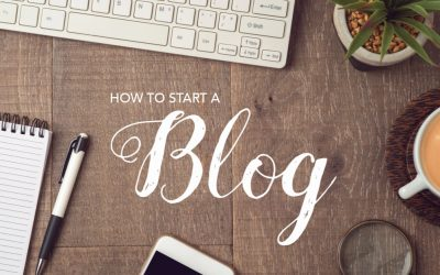 How To Start A Blog and Why Your Business Needs It